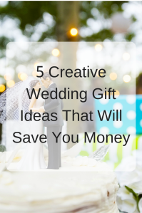 5 Creative Wedding Gift Ideas That Will Save You Money | It's an honor to be a guest in a wedding celebration, but it can add up. Here are some creative wedding gift ideas to save money while spreading joy on the couple's big day.