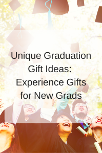 Unique Graduation Gift Ideas: Experience Gifts for New Grads | Congratulate your new grad with an experience gift they'll never forget. Click through to learn more!