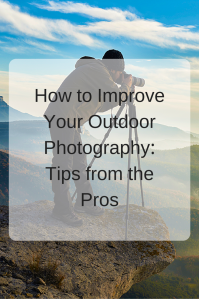 How to Improve Your Outdoor Photography: Tips from the Pros | Step outside to step up your photography skills. Enjoy nature while leaving no trace. Click through to learn how.